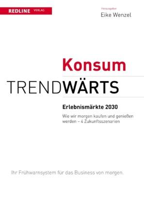 Trendwärts: Erlebnismärkte 2030
