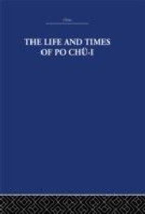 Life and Times of Po Chu-i