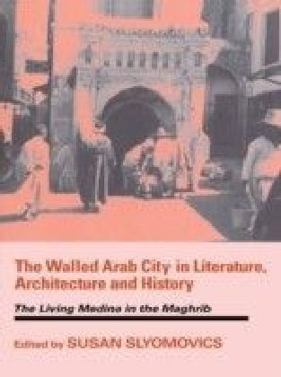Walled Arab City in Literature, Architecture and History