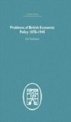 Problems of British Economic Policy, 1870-1945