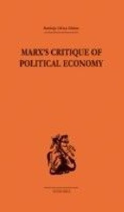 Marx's Critique of Political Economy Volume One