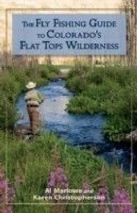 Fly Fishing Guide to Colorado's Flat Tops Wilderness