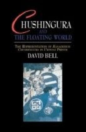Chushingura and the Floating World