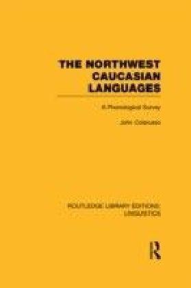 Northwest Caucasian Languages (RLE Linguistics F: World Linguistics)