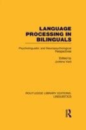 Language Processing in Bilinguals (RLE Linguistics C: Applied Linguistics)