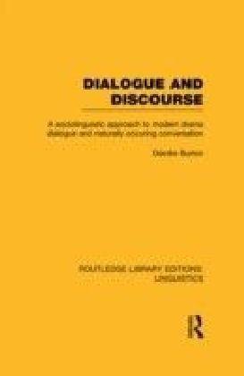 Dialogue and Discourse (RLE Linguistics C: Applied Linguistics)