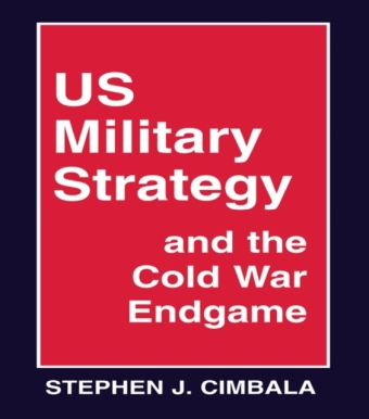 US Military Strategy and the Cold War Endgame