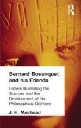 Bernard Bosanquet and his Friends