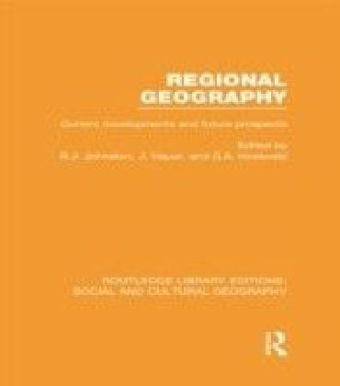 Regional Geography (RLE Social & Cultural Geography)
