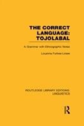 Correct Language, Tojolabal (RLE Linguistics F: World Linguistics)