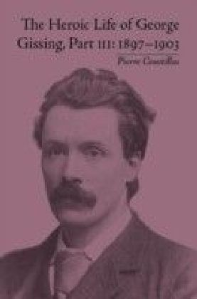 Heroic Life of George Gissing, Part III