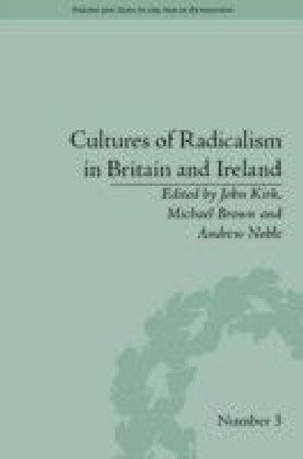 Cultures of Radicalism in Britain and Ireland