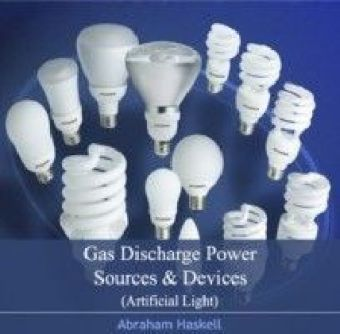 Gas Discharge Power Sources & Devices (Artificial Light)