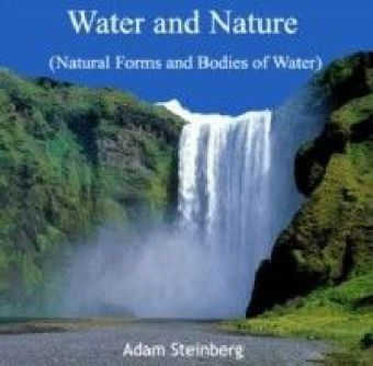 Water and Nature (Natural Forms and Bodies of Water)