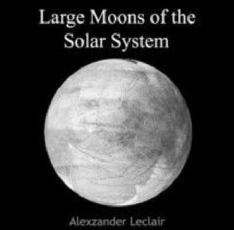 Large Moons of the Solar System