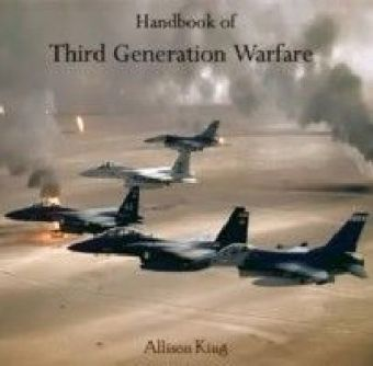 Handbook of Third Generation Warfare