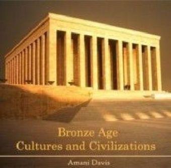 Bronze Age Cultures and Civilizations