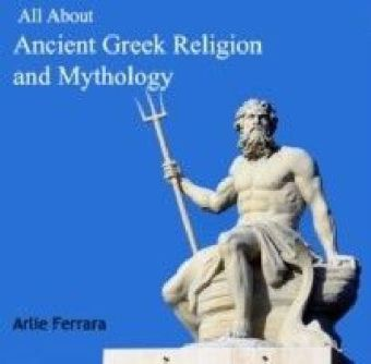 All About Ancient Greek Religion and Mythology