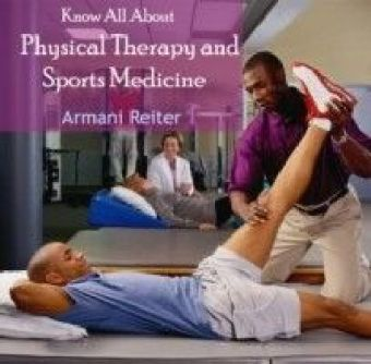 Know All About Physical Therapy and Sports Medicine