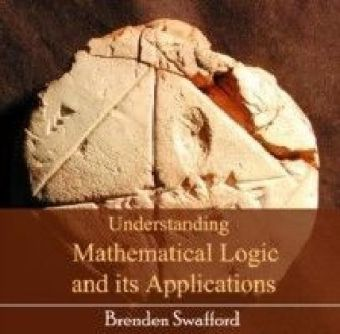 Understanding Mathematical Logic and its Applications