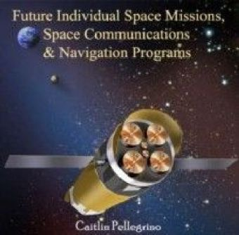 Future Individual Space Missions, Space Communications & Navigation Programs