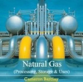 Natural Gas (Processing, Storage & Uses)