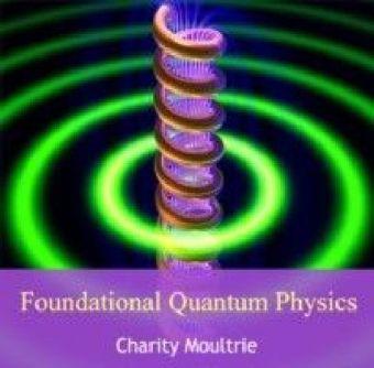 Foundational Quantum Physics