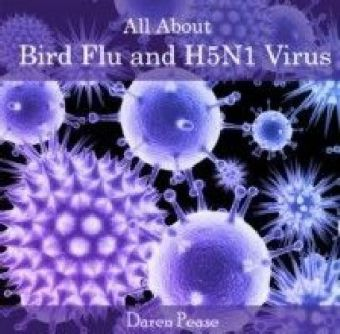 All About Bird Flu and H5N1 Virus