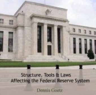 Structure, Tools & Laws Affecting the Federal Reserve System