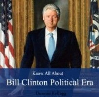 Know All About Bill Clinton Political Era