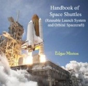 Handbook of Space Shuttles (Reusable Launch System and Orbital Spacecraft)