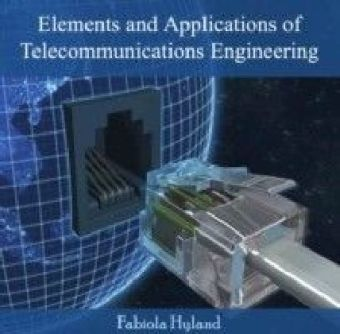 Elements and Applications of Telecommunications Engineering