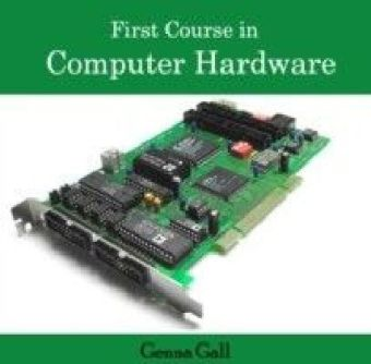First Course in Computer Hardware