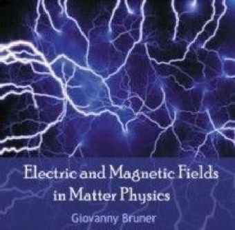 Electric and Magnetic Fields in Matter Physics