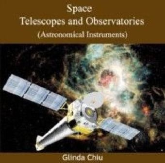 Space Telescopes and Observatories (Astronomical Instruments)