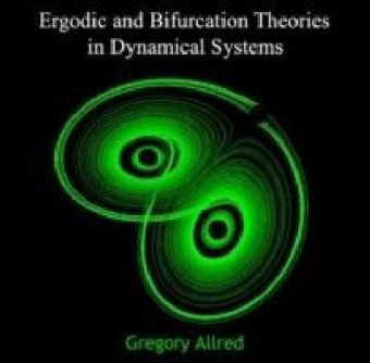 Ergodic and Bifurcation Theories in Dynamical Systems