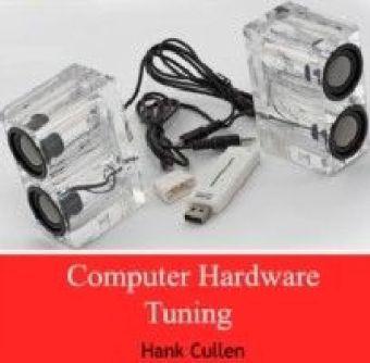 Computer Hardware Tuning