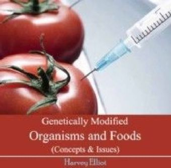 Genetically Modified Organisms and Foods (Concepts & Issues)