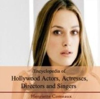 Encyclopedia of Hollywood Actors, Actresses, Directors and Singers