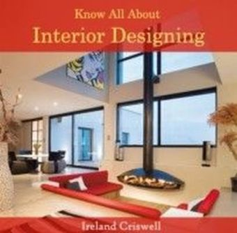 Know All About Interior Designing