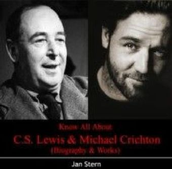Know All About C.S. Lewis & Michael Crichton (Biography & Works)