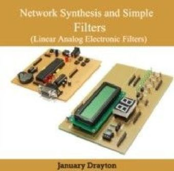 Network Synthesis and Simple Filters (Linear Analog Electronic Filters)