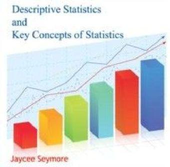 Descriptive Statistics and Key Concepts of Statistics