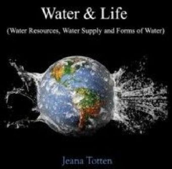 Water & Life (Water Resources, Water Supply and Forms of Water)