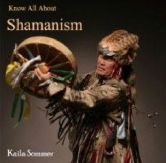 Know All About Shamanism