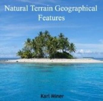 Natural Terrain Geographical Features