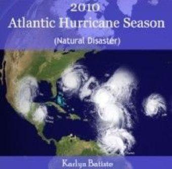 2010 Atlantic Hurricane Season (Natural Disaster)