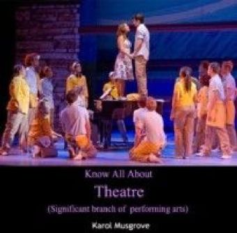 Know All About Theatre (Significant branch of performing arts)