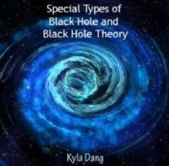 Special Types of Black Hole and Black Hole Theory