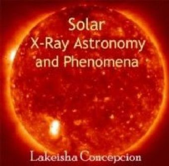 Solar X-Ray Astronomy and Phenomena